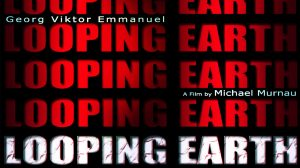 Looping Earh Michael Murnau